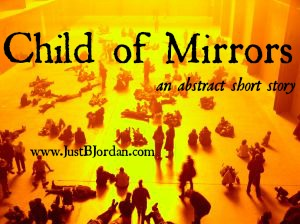 Child of Mirrors