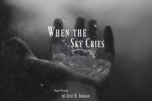 Nano Fiction – The Days the Sky Cried