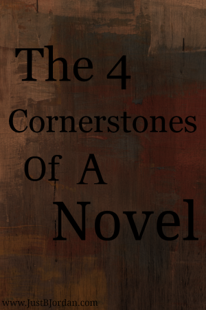 The 4 Cornerstones Of A Novel