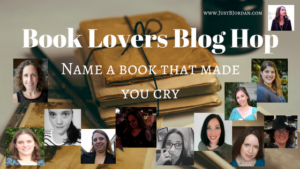 Books That Make You Cry – Book Lovers Blog Hop