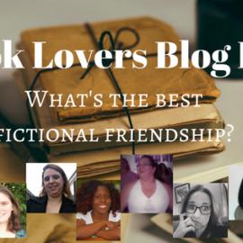 The Best Fictional Friendship – Book Lovers Blog Hop